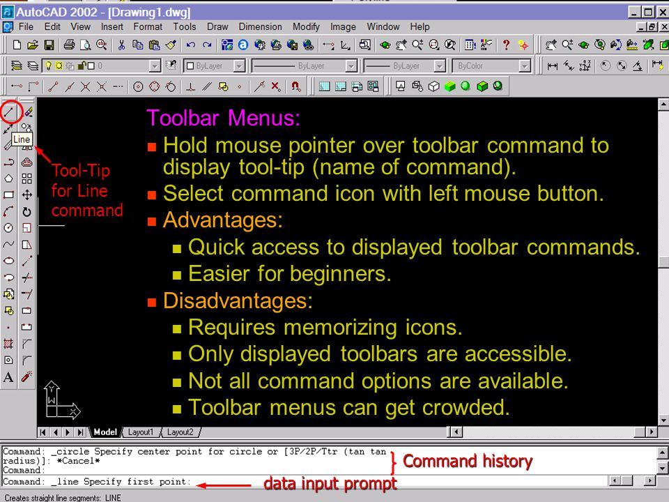 Toolbar Menus: Hold mouse pointer over toolbar command to display tool-tip (name of command). Hold mouse pointer over toolbar command to display tool-