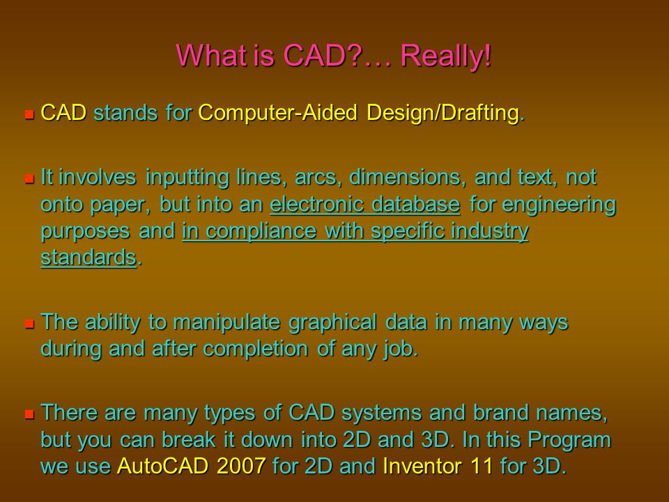 What do you think are the advantages of CAD over Mechanical Drafting?