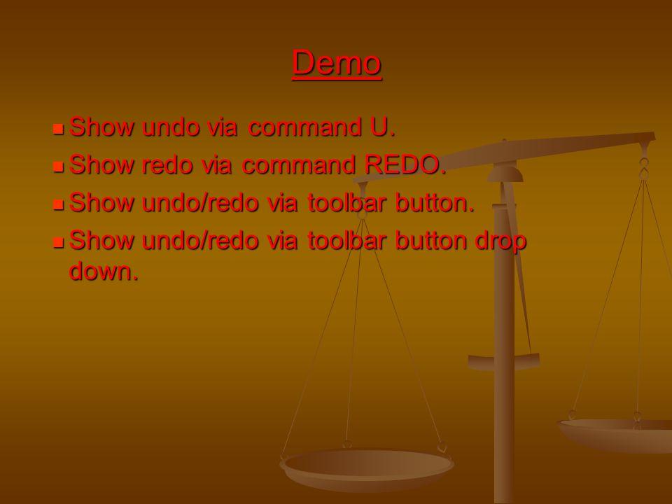 Show undo via command U. Show undo via command U. Show redo via command REDO. Show redo via command REDO. Show undo/redo via toolbar button. Show undo