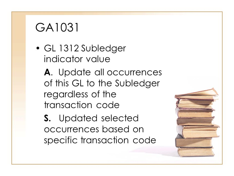 GA1031 GL 1312 Subledger indicator value A.