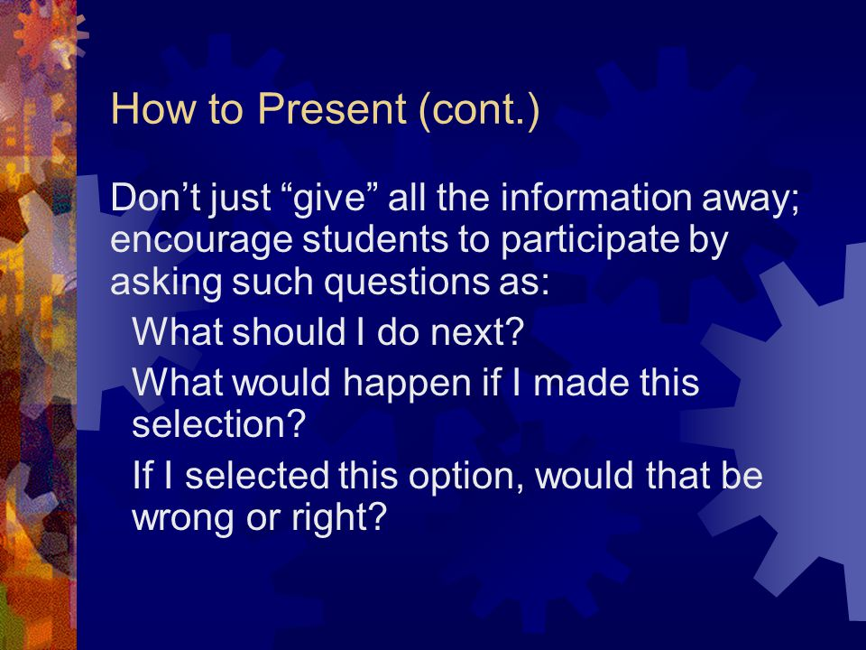 Start asking questions of the students immediately.