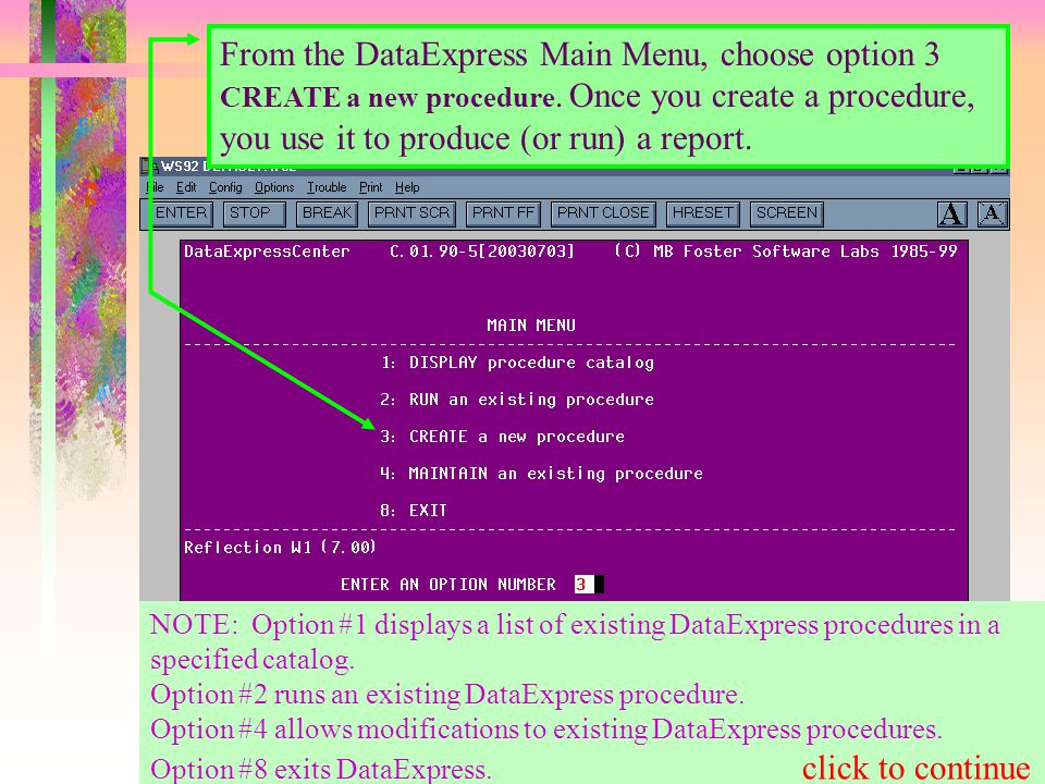 From the DataExpress Main Menu, choose option 3 CREATE a new procedure.