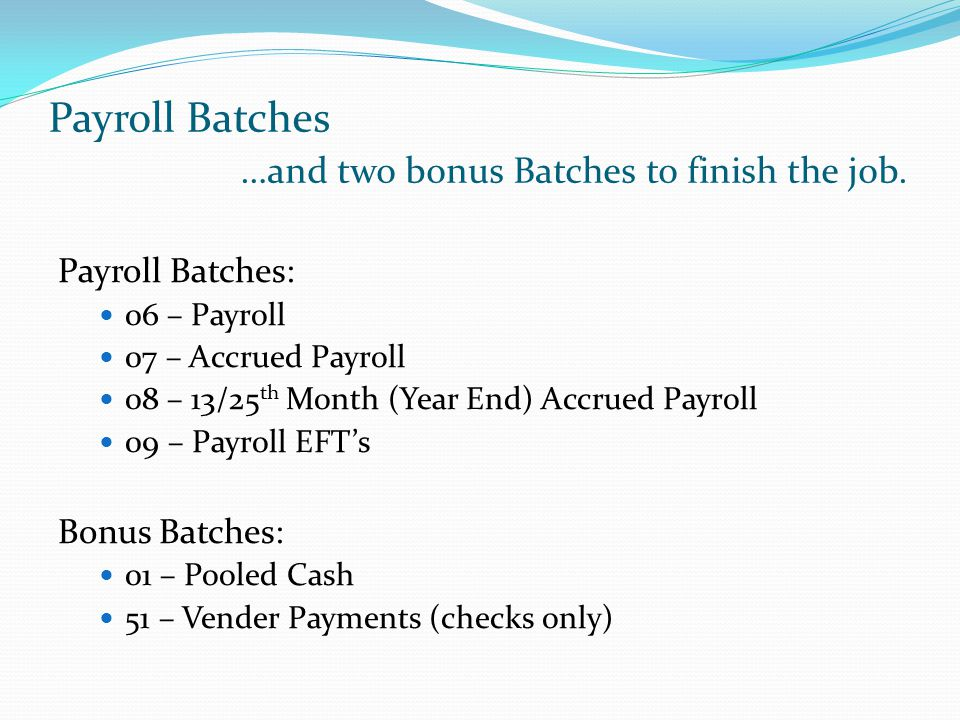 Payroll Batches …and two bonus Batches to finish the job.