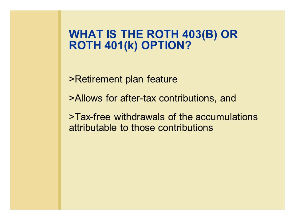 HOW ARE ANNUAL IRS CONTRIBUTION LIMITS AFFECTED BY ROTH AFTER-TAX CONTRIBUTIONS.