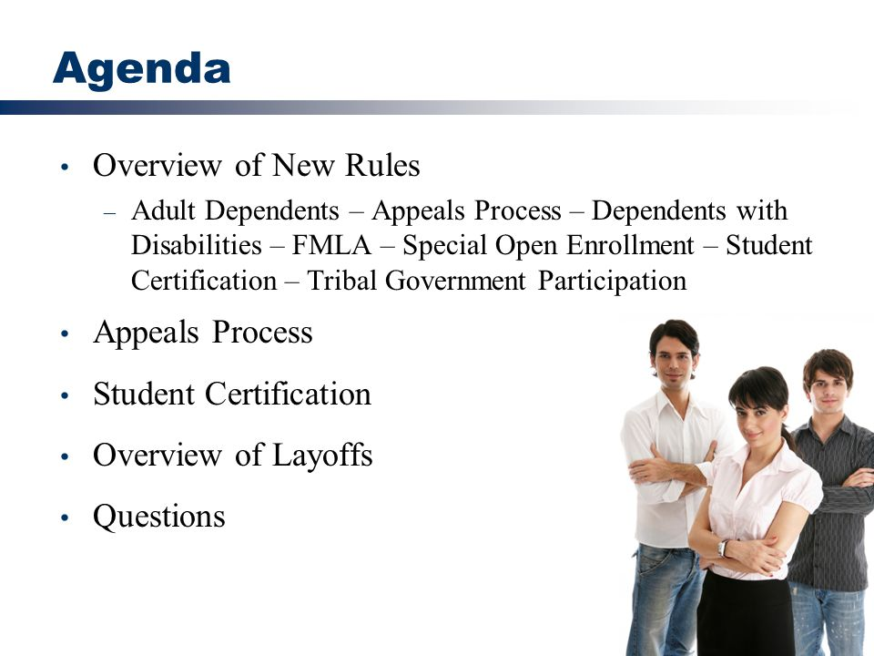 2 Agenda Overview of New Rules – Adult Dependents – Appeals Process – Dependents with Disabilities – FMLA – Special Open Enrollment – Student Certific
