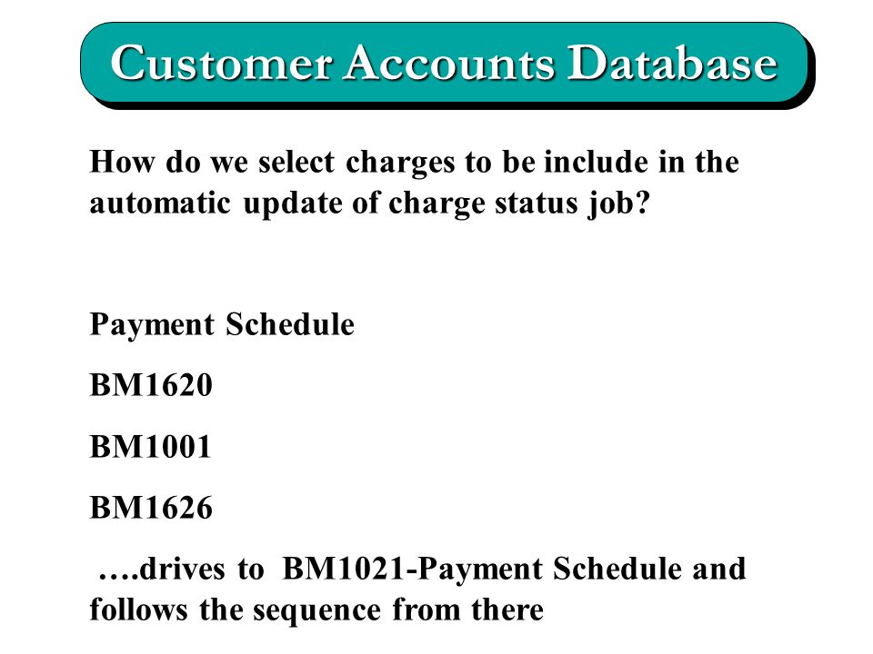 Customer Accounts Database How do we select charges to be include in the automatic update of charge status job.
