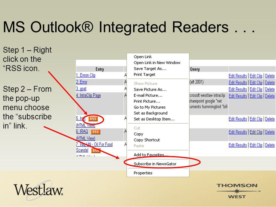 MS Outlook® Integrated Readers...Step 1 – Right click on the RSS icon.