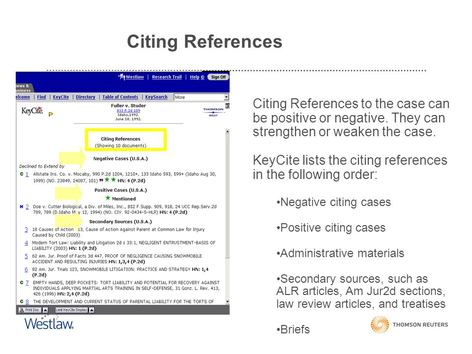 Citing References to the case can be positive or negative. They can strengthen or weaken the case. KeyCite lists the citing references in the followin