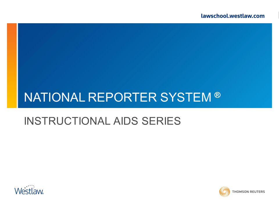 NATIONAL REPORTER SYSTEM ® INSTRUCTIONAL AIDS SERIES