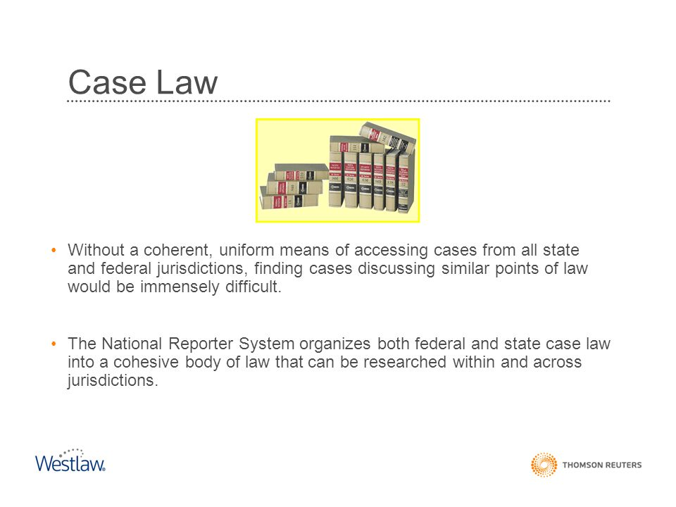 Case Law Without a coherent, uniform means of accessing cases from all state and federal jurisdictions, finding cases discussing similar points of law