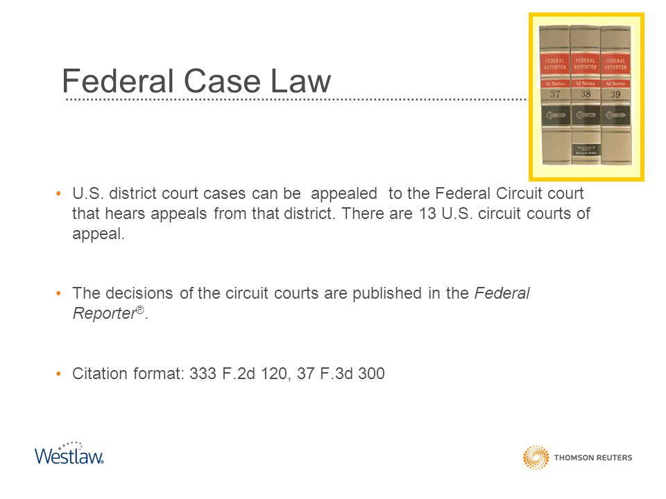 Federal Case Law U.S. district court cases can be appealed to the Federal Circuit court that hears appeals from that district. There are 13 U.S. circu