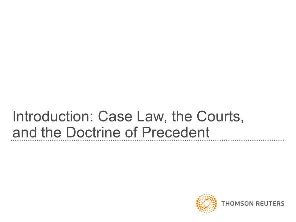 Case Law: The Courts Trial courts are the entry to the court system.