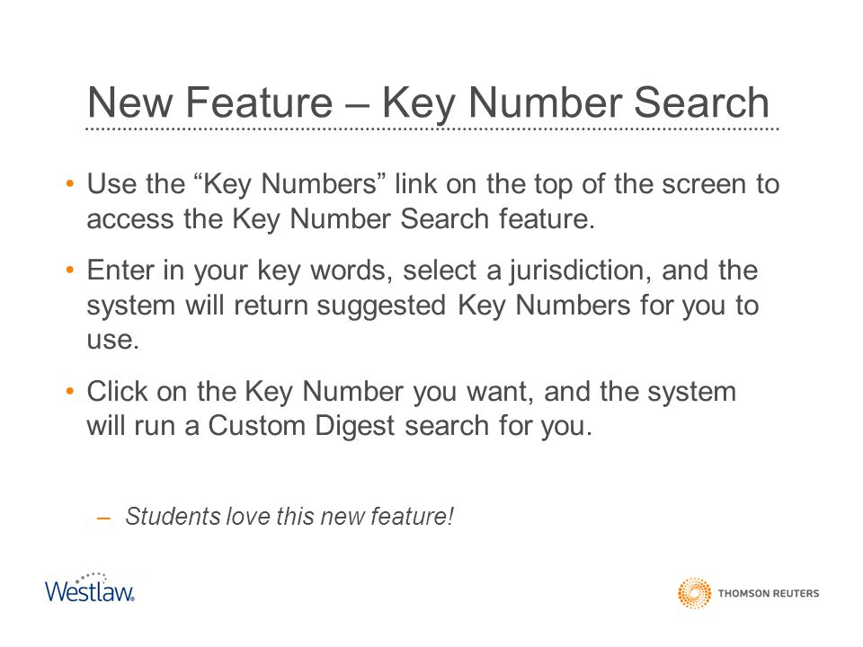 "Use the ""Key Numbers"" link on the top of the screen to access the Key Number Search feature. Enter in your key words, select a jurisdiction, and the s"