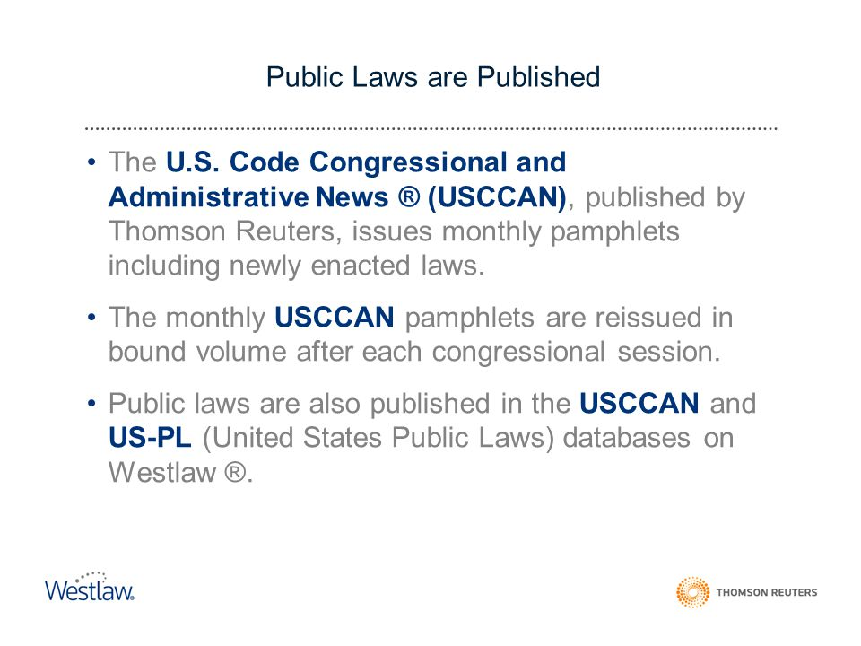 Public Laws are Published The U.S.