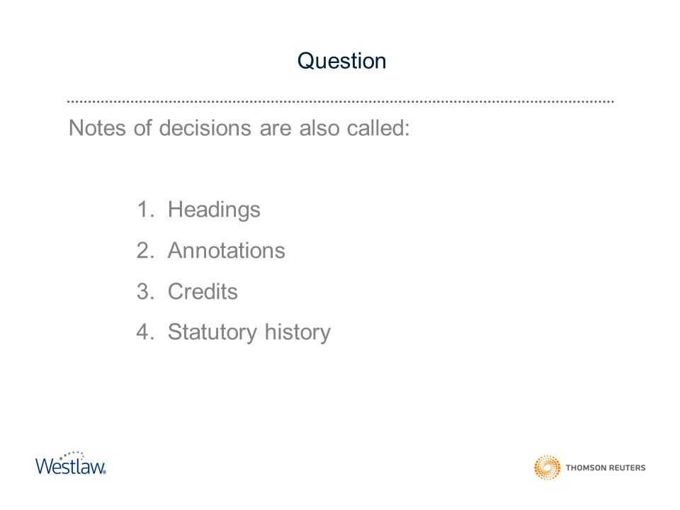 Question Notes of decisions are also called: 1. Headings 2.