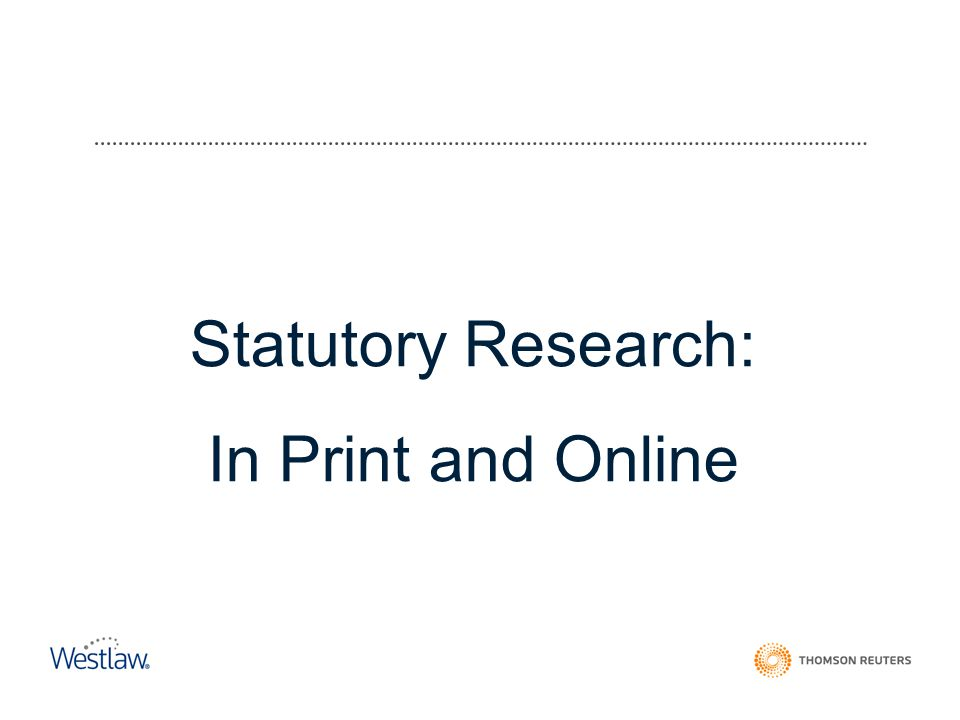 Statutory Research: In Print and Online