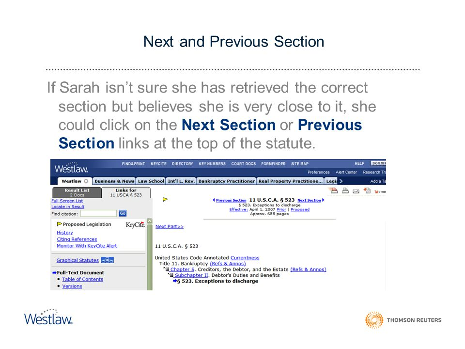 Next and Previous Section If Sarah isn't sure she has retrieved the correct section but believes she is very close to it, she could click on the Next Section or Previous Section links at the top of the statute.