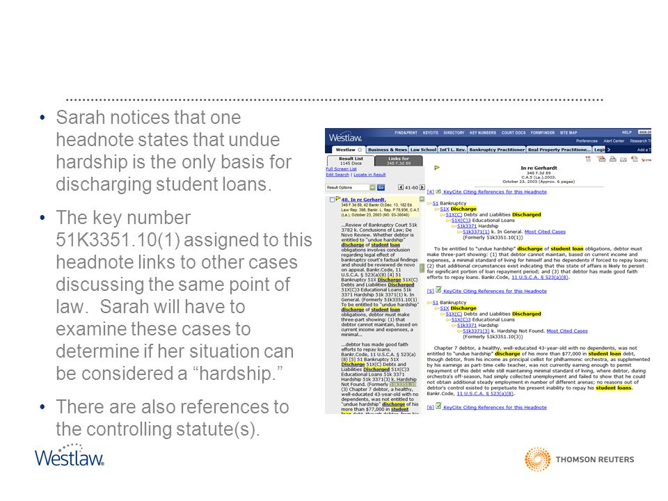 Sarah notices that one headnote states that undue hardship is the only basis for discharging student loans.