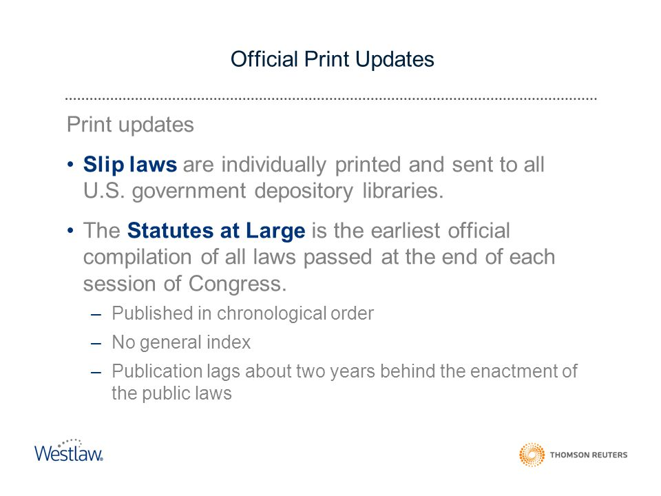 Official Print Updates Print updates Slip laws are individually printed and sent to all U.S.
