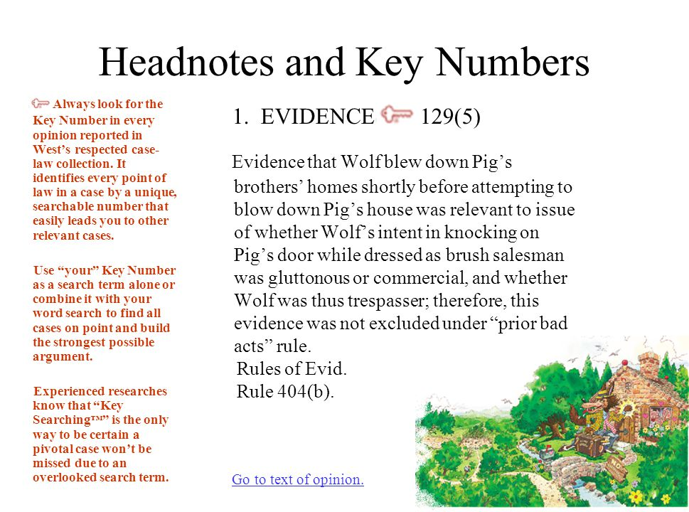 Headnotes and Key Numbers Always look for the Key Number in every opinion reported in West's respected case- law collection.