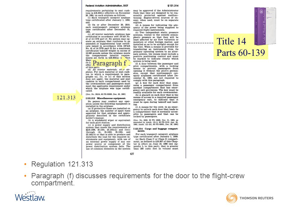 Regulation 121.313 Paragraph (f) discusses requirements for the door to the flight-crew compartment. Paragraph f CFR Title 14 Parts 60-139 121.313