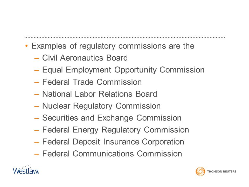 An administrative agency may be called a –Board National Labor Relations Board –Commission Federal Communications Commission –Corporation Federal Deposit Insurance Corporation –Authority Tennessee Valley Authority –Department Department of Transportation –Administration Social Security Administration –Agency Environmental Protection Agency Introduction