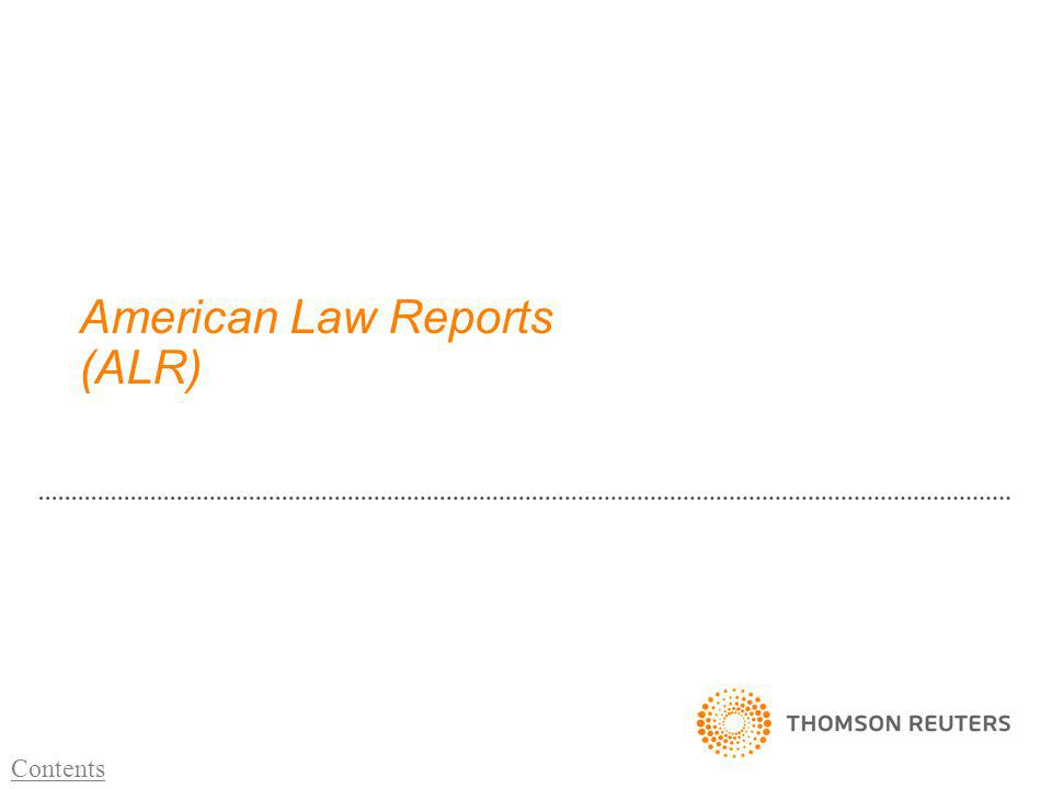 American Law Reports (ALR) Contents