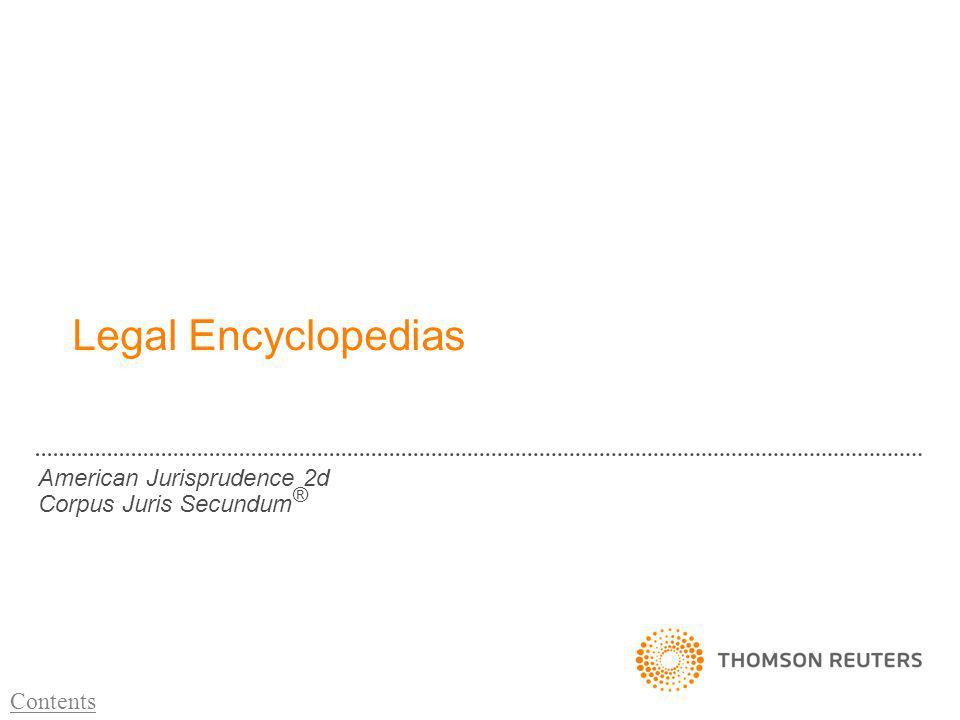 Legal Encyclopedias American Jurisprudence 2d Corpus Juris Secundum ® Contents