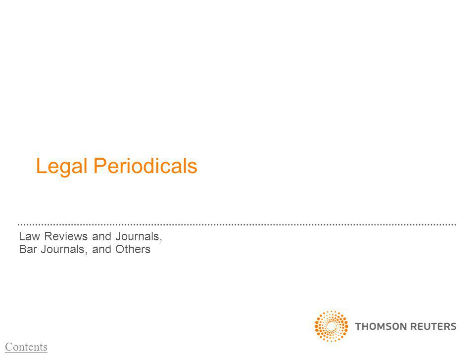 Legal Periodicals Law Reviews and Journals, Bar Journals, and Others Contents