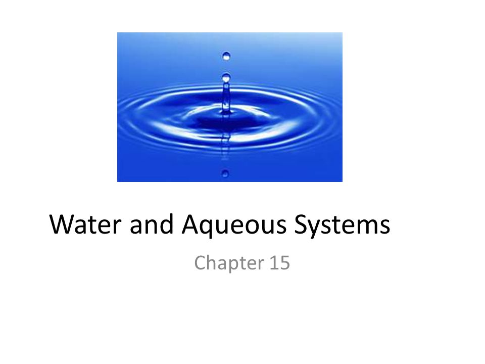 Water and Aqueous Systems Chapter 15