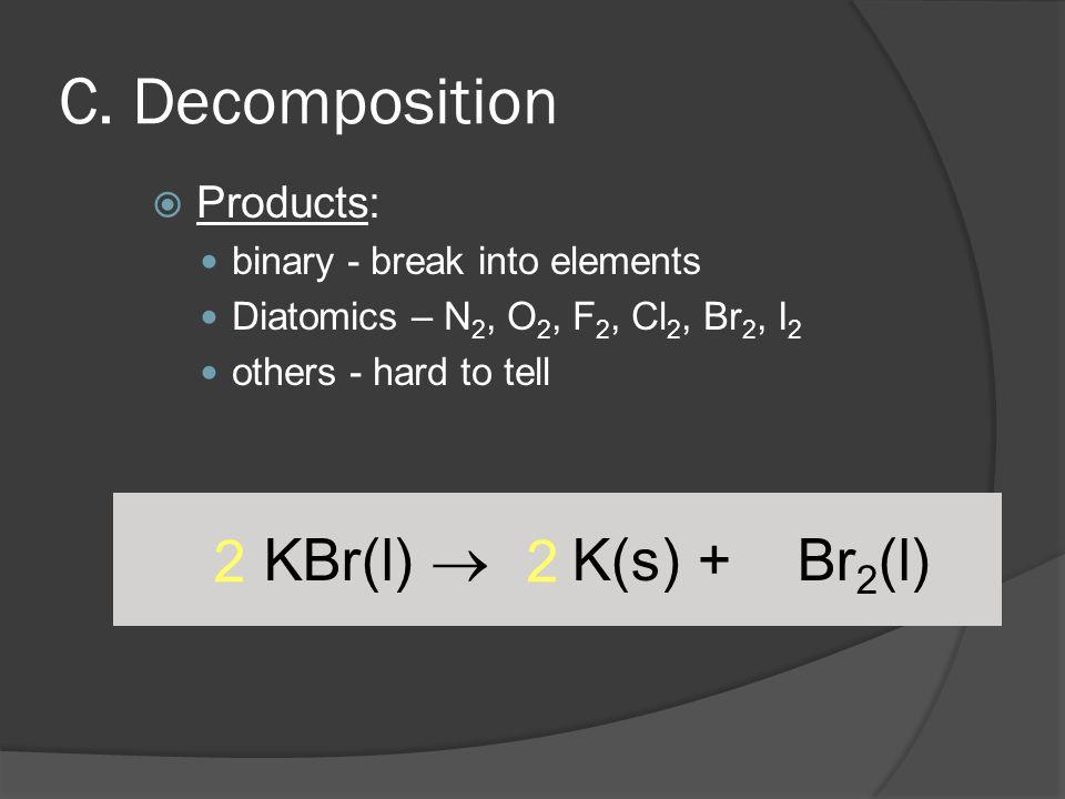 KBr(l)  K(s) + Br 2 (l) 2 2 C.