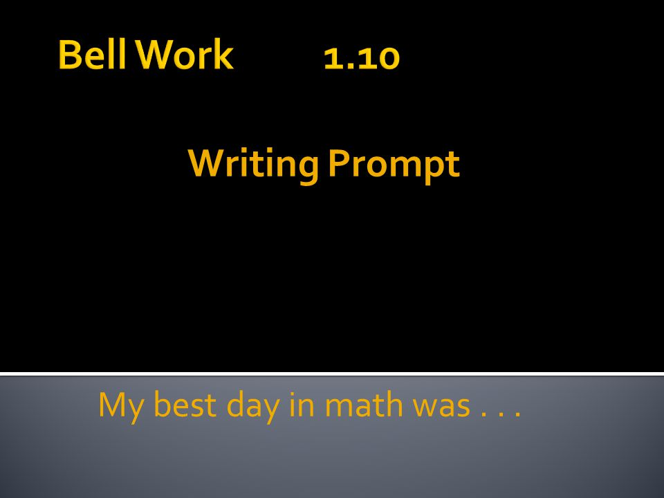 Writing Prompt My best day in math was...