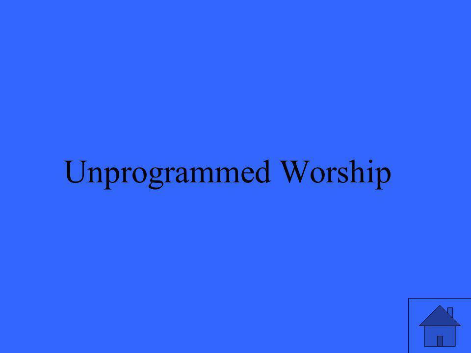 Unprogrammed Worship
