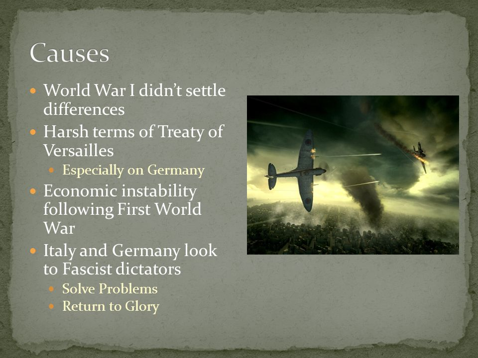Italy, Germany, Japan formed Axis Powers by 1940 Italy conquered Ethiopia (1936) Hitler repeatedly violated Treaty of Versailles (1934- 1938) Germany annexed Austria (1938) Conquered Czechoslovakia and Poland (1939) Hitler also broke Munich and Nazi-Soviet Non-Aggression Pacts Japan invaded Manchuria (1932) China (1937) French Indochina (1941) Bombed U.S.