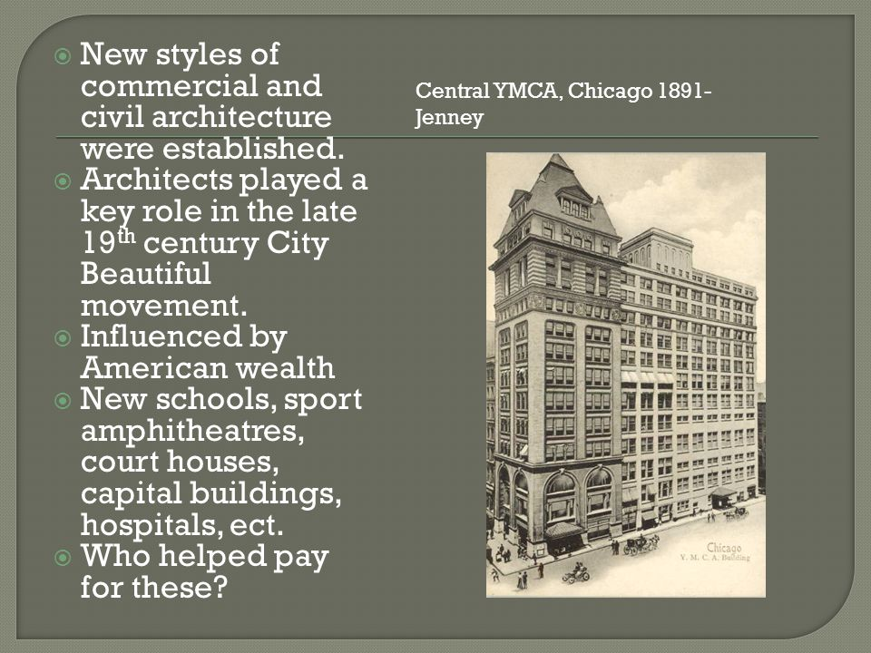  New styles of commercial and civil architecture were established.