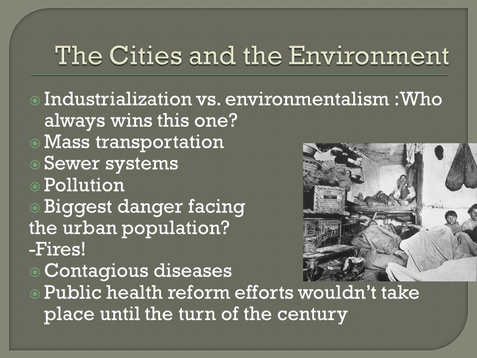 Industrialization vs. environmentalism :Who always wins this one.