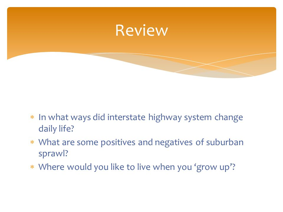  In what ways did interstate highway system change daily life.