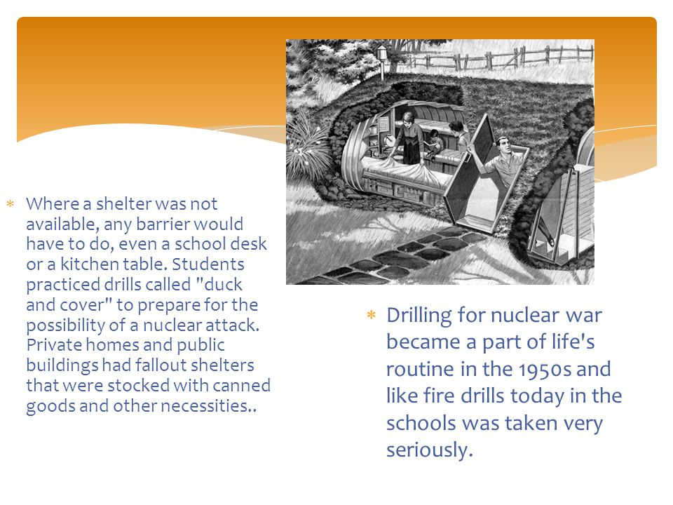  Where a shelter was not available, any barrier would have to do, even a school desk or a kitchen table.