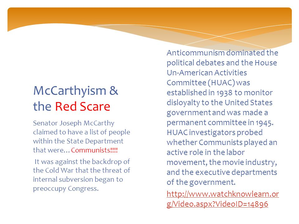 Senator Joseph McCarthy claimed to have a list of people within the State Department that were…Communists!!!.