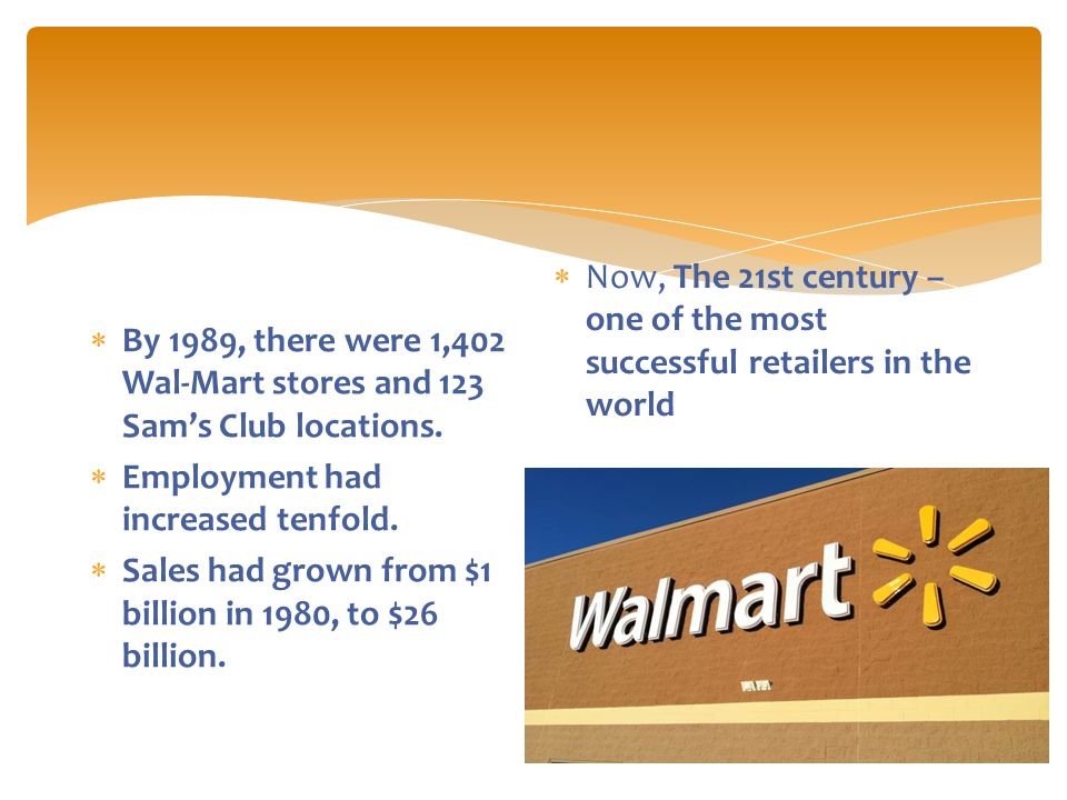  By 1989, there were 1,402 Wal-Mart stores and 123 Sam's Club locations.
