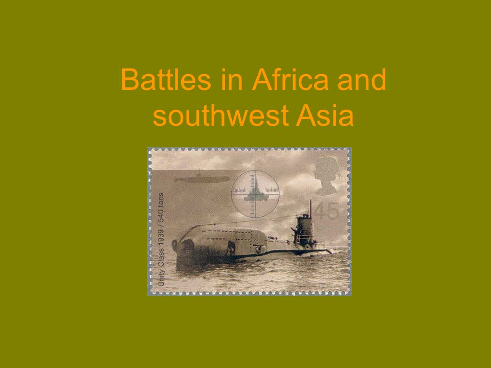 Battles in Africa and southwest Asia