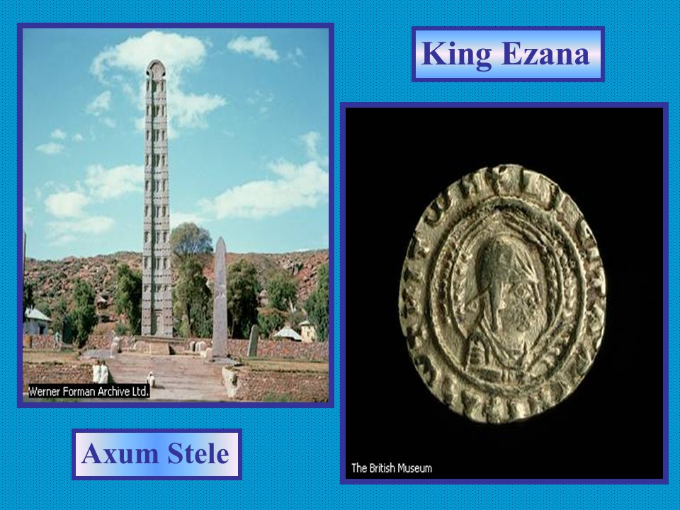 Axum King Ezana conquered Kush Founded by a colony of Arabs in present day Ethiopia/ independent state that combined Arab & African cultures Prospered