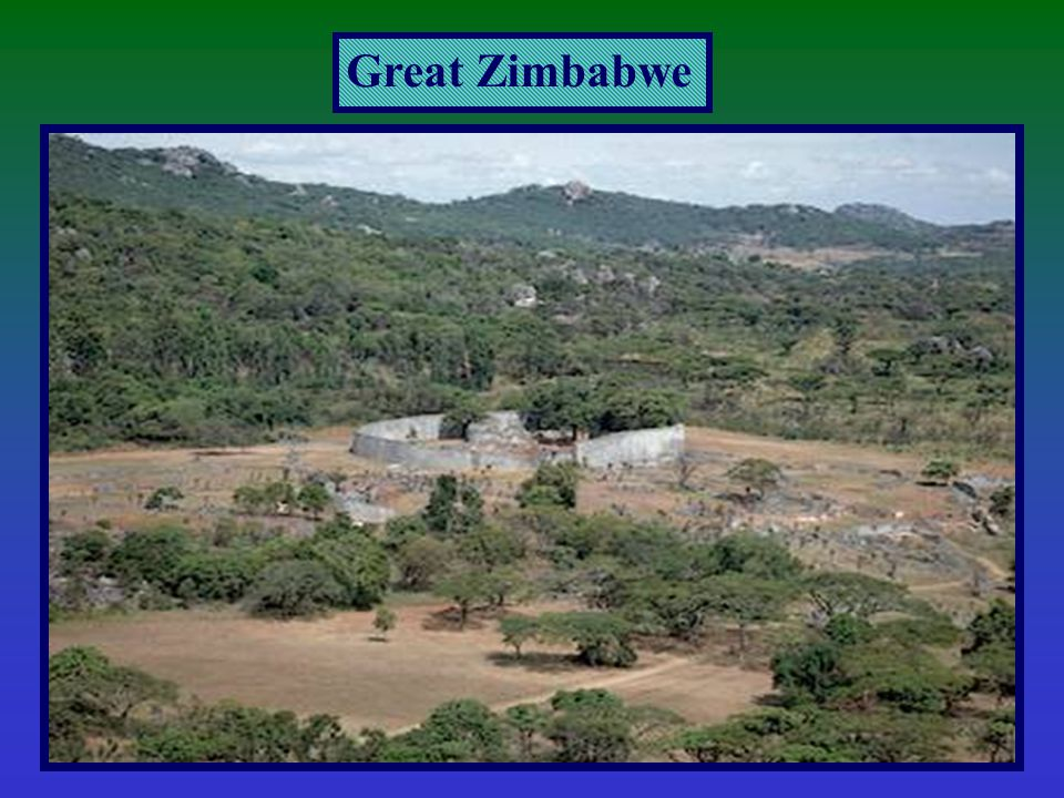 Great Zimbabwe Great Zimbabwe = capital/ overlooked the Zambesi river/Great Enclosure dominated the capital Walls were unusual/ People stacked granite