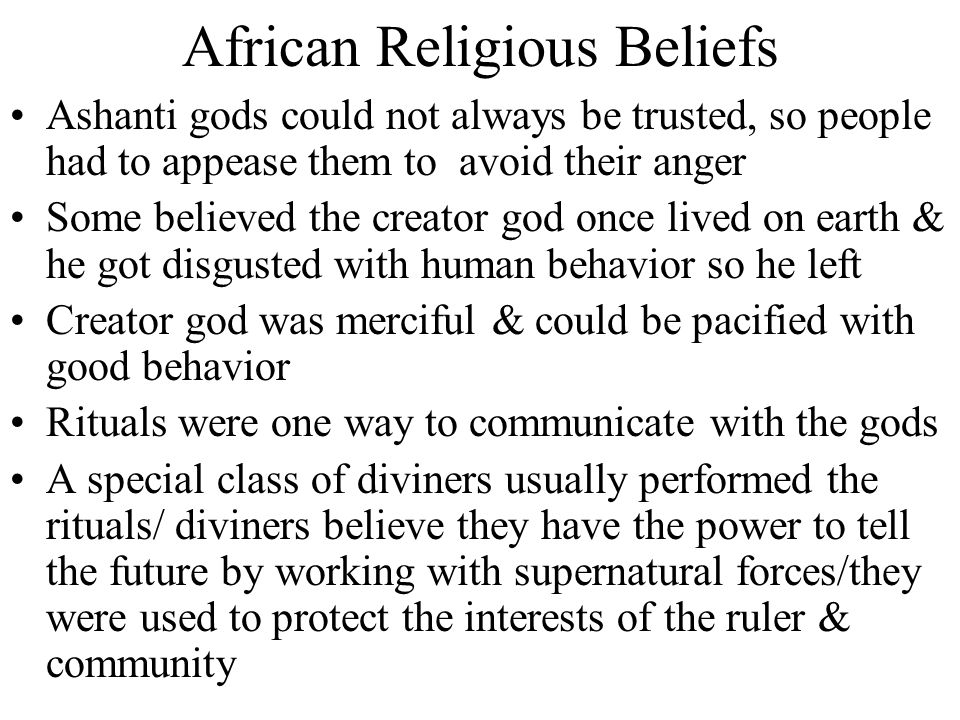 African Religious Beliefs Religions shared a belief in a single creator god Yoruba people of Nigeria believed that their chief god sent his Oduduwa fr