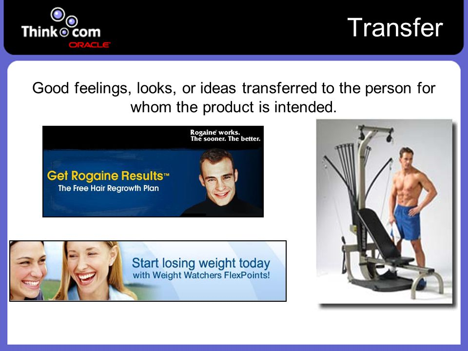 Transfer Good feelings, looks, or ideas transferred to the person for whom the product is intended.