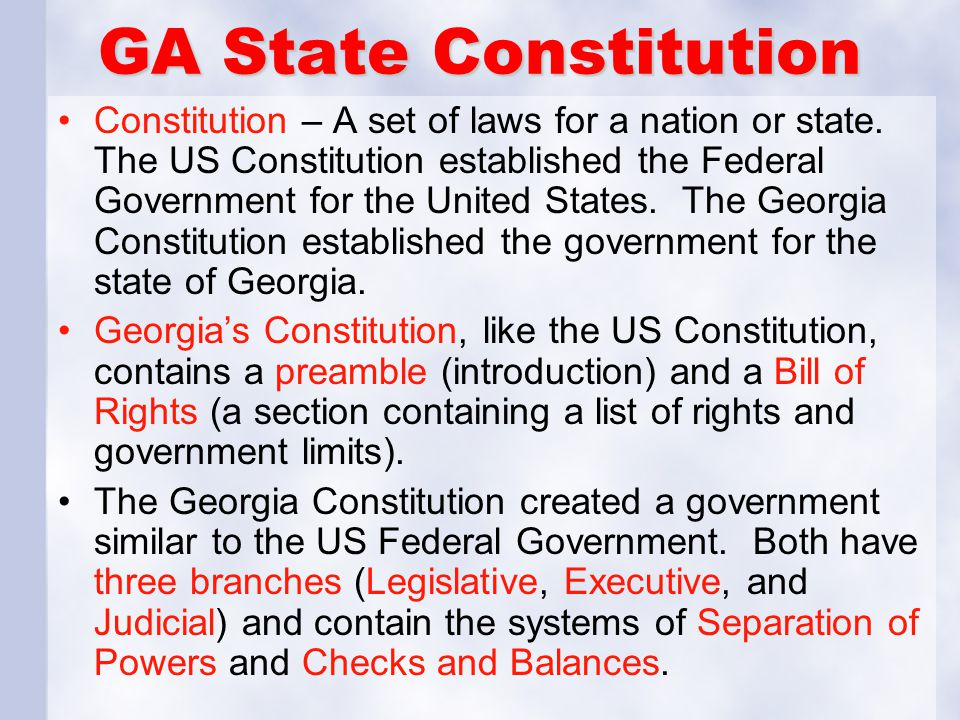 GA State Constitution Constitution – A set of laws for a nation or state. The US Constitution established the Federal Government for the United States