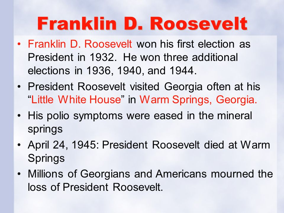Franklin D. Roosevelt Franklin D. Roosevelt won his first election as President in 1932. He won three additional elections in 1936, 1940, and 1944. Pr