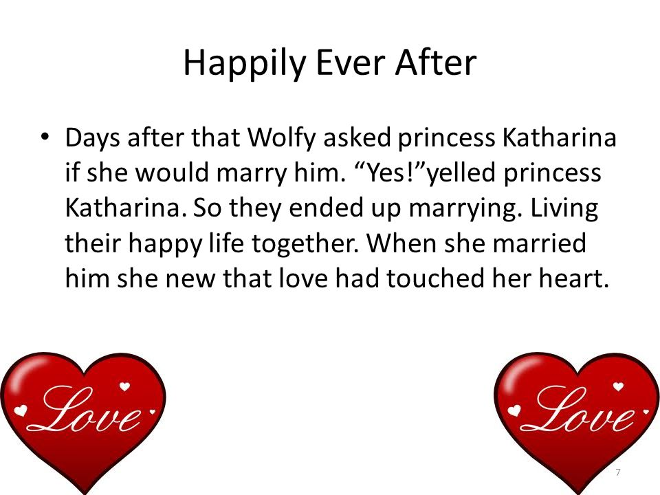 Happily Ever After Days after that Wolfy asked princess Katharina if she would marry him.