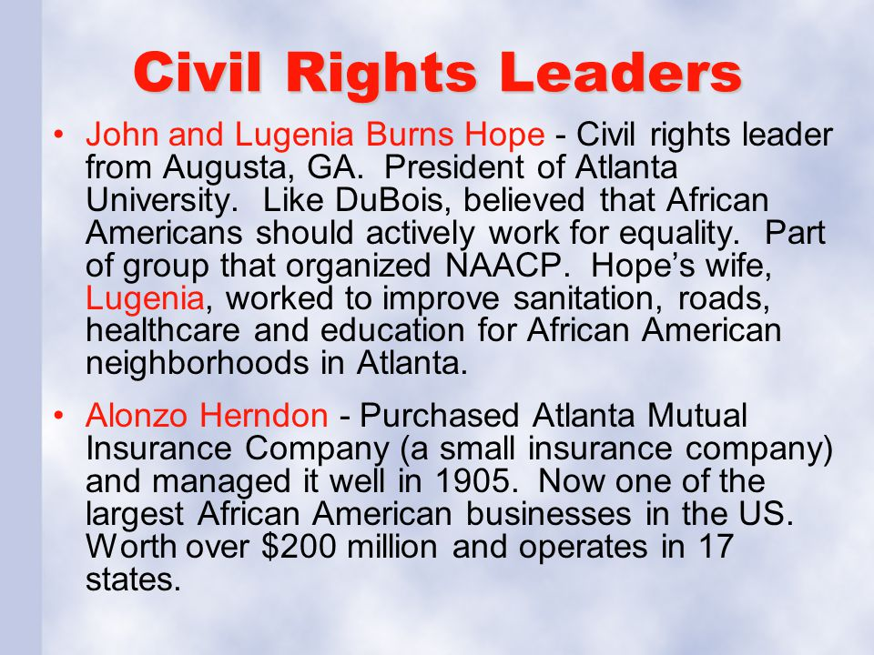 Civil Rights Leaders John and Lugenia Burns Hope - Civil rights leader from Augusta, GA. President of Atlanta University. Like DuBois, believed that A