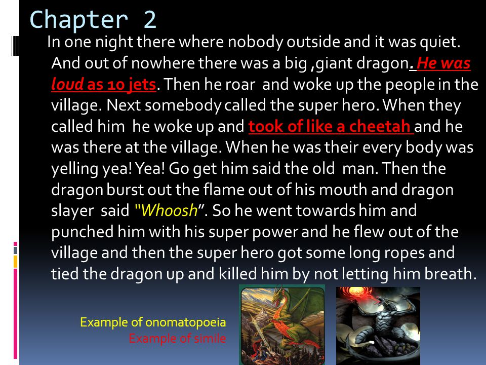 Chapter 3 Finally, the people were happy because the super hero killed the dragon from the village.